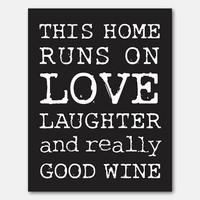 Wall Art - Kitchen Art - This home runs on really good wine - Typography - 11 x 14 print in aqua, orange, hot pink or emerald green x