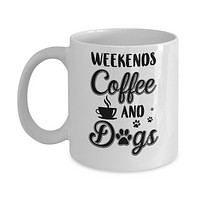 Weekends Coffee And Dogs Lover Gifts Mug