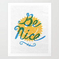 Be Nice. Art Print by Nick Nelson | Society6