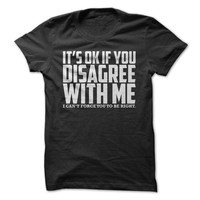 It's Okay To Disagree T-Shirt