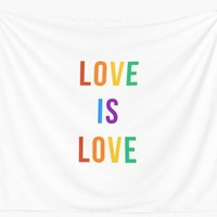 'love is love ' Wall Tapestry by IdeasForArtists