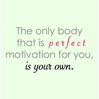 Need A Little Motivation?  Your body !