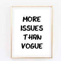 more issues than vogue quote Typographic Print Quote art print wall decor family decor bedroom poster print framed quote tumblr room decor