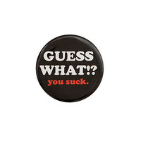 Guess What!? Pin | Hot Topic