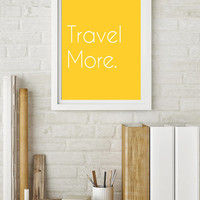 Travel More White Font Yellow Background Digital Download 10x8