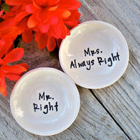 Mr Right & Mrs Always Right Handmade Ring Dish Set, Wedding Gift, Jewelry Bowl, Ring Bowl