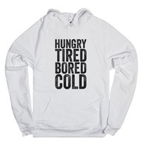 Hungry Tired Bored Cold-Unisex White Hoodie