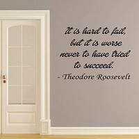 Wall Decals Quotes Vinyl Sticker Decal Quote Theodore Roosevelt It is hard to fail, but it is worse never Phrase Home Decor Bedroom Art Design Interior NS277
