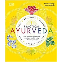 Practical Ayurveda:Find Out Who You Are and What You Need to Bring Balance to Your Life