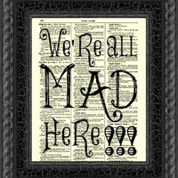 We're All Mad Here Alice in Wonderland Art Print 1897 Dictionary Page, Wall Decor, Book Art. Dictionary Art Print, Mixed Media Art