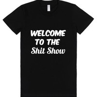Welcome To The Shit Show-Female Black T-Shirt