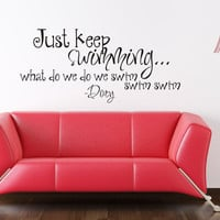 Art Wall Decals Wall Stickers Vinyl Decal Quote - Just Keep Swimming - Dory - Finding Nemo