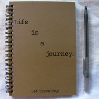 life is a journey get traveling - 5 x 7 journal