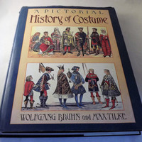 Costume Book, Fashion Book, A Pictorial History of Costume, Costumes of the World through the Ages