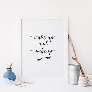 MAKEUP PRINT,Wake Up And Make Up,Teen Room Decor,Bathroom Decor,Wall Art,Best Words,Inspirational Art,Typography Poster,Printable Quote