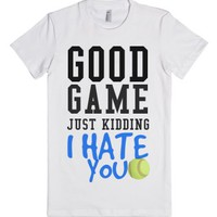 Good Game no just kidding softball tank top tee t shirt-T-Shirt