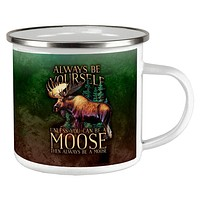 Always Be Yourself Unless Moose Camp Cup