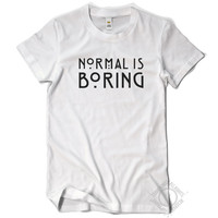 Normal is Boring T Shirt - Regular Fit - American Horror Story
