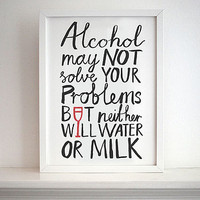 'Alcohol May Not Solve Your Problems' Print