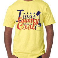 'I was Country before It was Cool' Tee