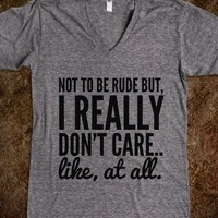NOT TO BE RUDE BUT, I REALLY DON'T CARE.. LIKE, AT ALL. V-NECK T-SHIRT (IDB221327)