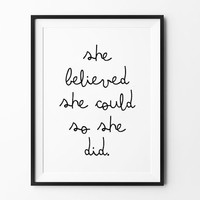 She Printable wall art, instant download, printable poster, she believed she could so she did, wall decor, black and white, motivational