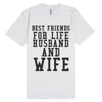 Best Friends For Life Husband And Wife-Unisex White T-Shirt