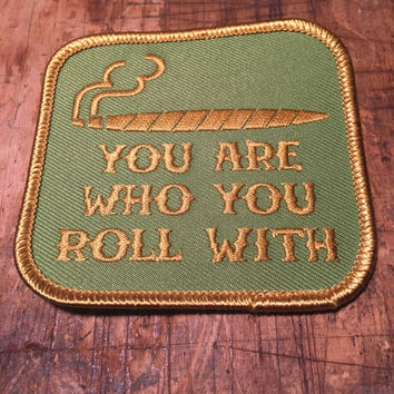 You Are Who You Roll With  Iron On Patch from California Doom by Print Mafia® Weed Pot Smoker Marijuana