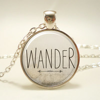 Wander Necklace, Free Spirited Quote Pendant, Hipster Jewelry (1602S1IN)