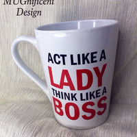 Act like a LADY, Think like a BOSS 14oz coffee mug.