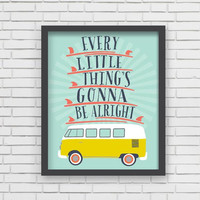Every Little Thing's Gonna Be Alright Print