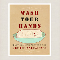 Wash Your Hands or Zombies 8x10 - Funny Typography Print, Bathroom Decor, Kitchen Decor, Halloween Decoration, Reminder Poster