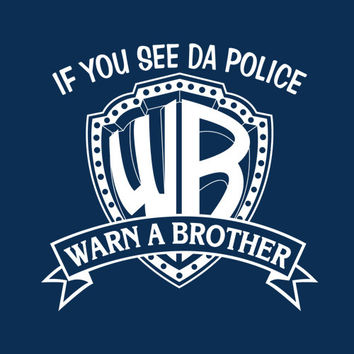 If You See Da Police Warn A Brother Tshirt. Great Printed Tshirt For Ladies Mens Style All Sizes And Colors Great Ideas For Xmas Gifts.