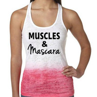 Muscles and Mascara Tank Top. Muscles and Mascara. Muscles & Mascara Burnout Tank. Ombre Tank Top. Workout Burnout Tank. Gym Tank Top.
