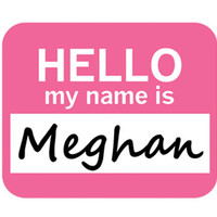 Meghan Hello My Name Is Mouse Pad