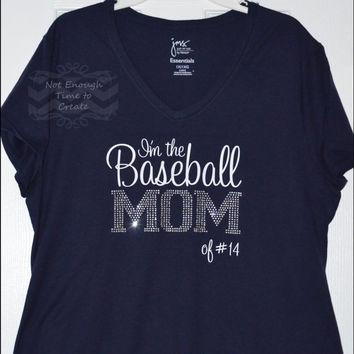Personalized Rhinestone Baseball Mom Shirt - I'm the Baseball Mom of Custom Number or Name