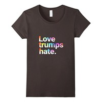 Colorful Love Trumps Hate T Shirt Anti-Trump Sanders