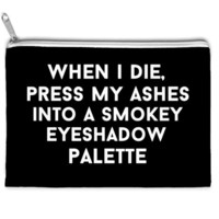 when i die press my ashes in a smokey eyeshadow palette makeup bag
