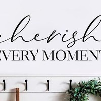 Cherish Every Moment Vinyl Wall Decal Sticker Style Home Decor