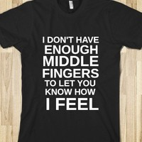 I DON'T HAVE ENOUGH MIDDLE FINGERS - glamfoxx.com