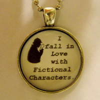 I Fall In Love With Fictional Characters Necklace. 18 Inch Ball Chain.