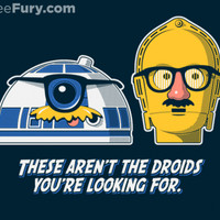Not the Droids - Gallery | TeeFury
