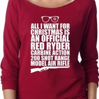 All I Want For Christmas Is Red Ryder Rifle. Off Shoulder  Raglan  Sweater Tee.