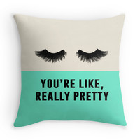 You're like, really pretty - Decor Pillow (More Colors)