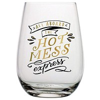 "SLANT COLLECTIONS ""ALL ABOARD THE HOT MESS EXPRESS"" STEMLESS WINE GLASS"