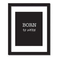 Inspirational quote print 'Born to write'
