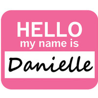 Danielle Hello My Name Is Mouse Pad