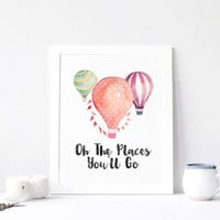 Oh, The places You'll Go Quoute, Hot Air Balloon Watercolor Print, Children's Wall Art, Home Decor, Watercolor, Printable painting, poster