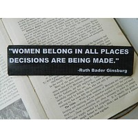 """Women Belong In All Places Ruth Bader Ginsburg Magnet in Black and White 