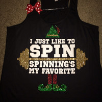 I Just Like To Spin - Spinnings My Favorite - Elf Shirt - LIMITED EDITION -  Ruffles with Love - Racerback Tank - Womens Fitness - Workout Clothing - Workout Shirts with Sayings